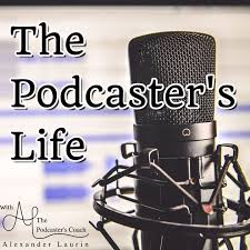 The Podcaster's Life