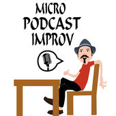 Micro Podcast Improv