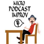 Micro Podcast Improv